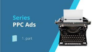 PPC Ads series part 1