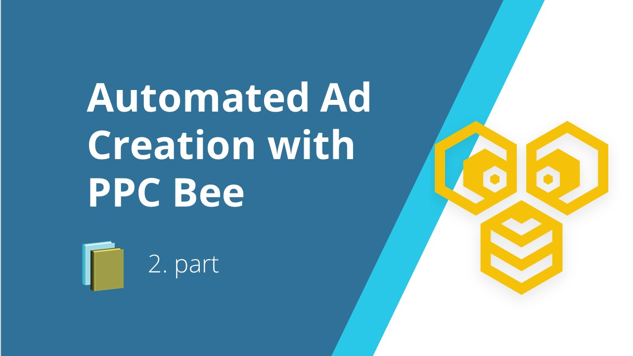Automated Ad Creation with PPC Bee