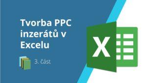 Tvorba PPC inzerátů v Excelu