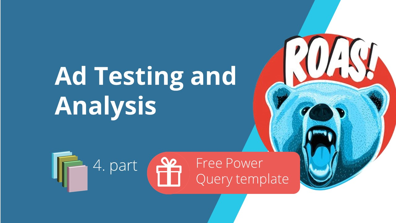 Ad Testing and Analysis with free Power Query template